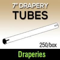 "7"" Drapery Tubes (250)"